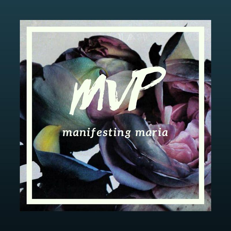 Manifesting Maria